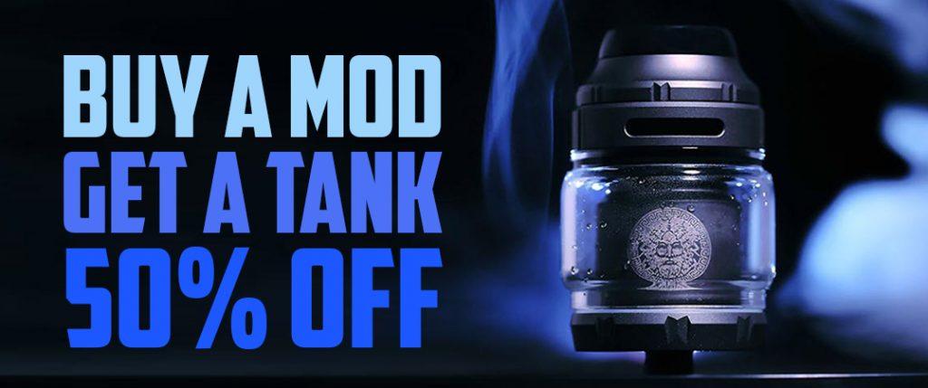 Buy A Mod Get A Tank 50% Off!
